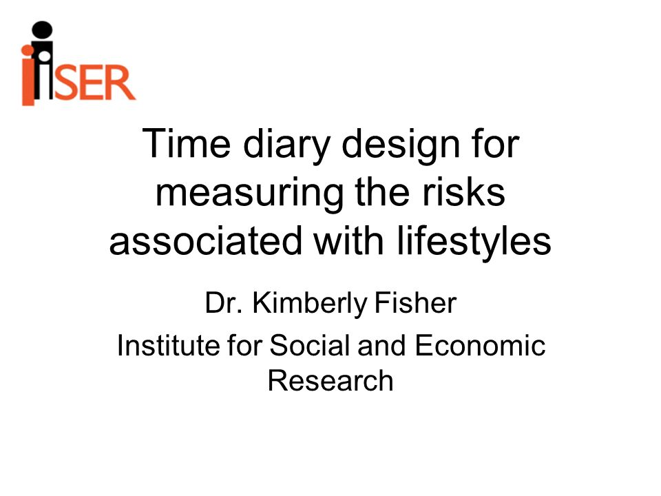 Time diary design for measuring the risks associated with lifestyles Dr.