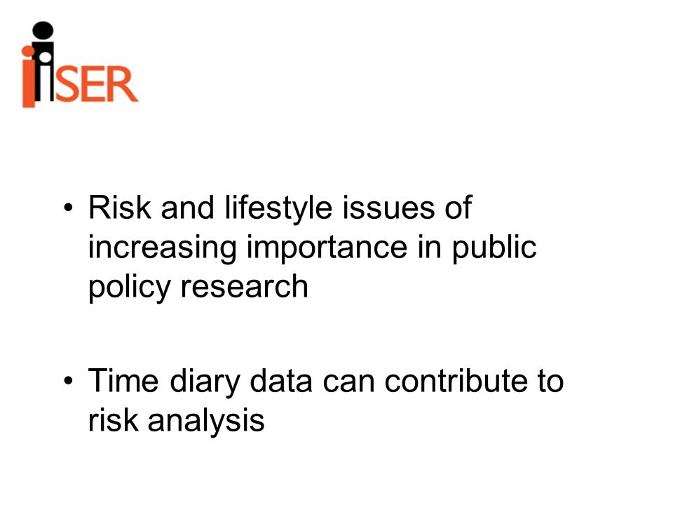 Risk and lifestyle issues of increasing importance in public policy research Time diary data can contribute to risk analysis