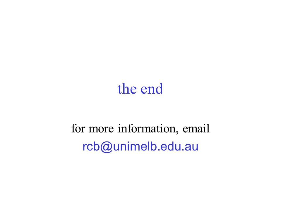 the end for more information, email rcb@unimelb.edu.au