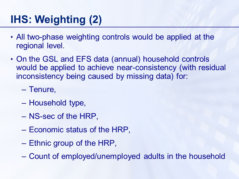 IHS: Weighting (2) All two-phase weighting controls would be applied at the regional level.