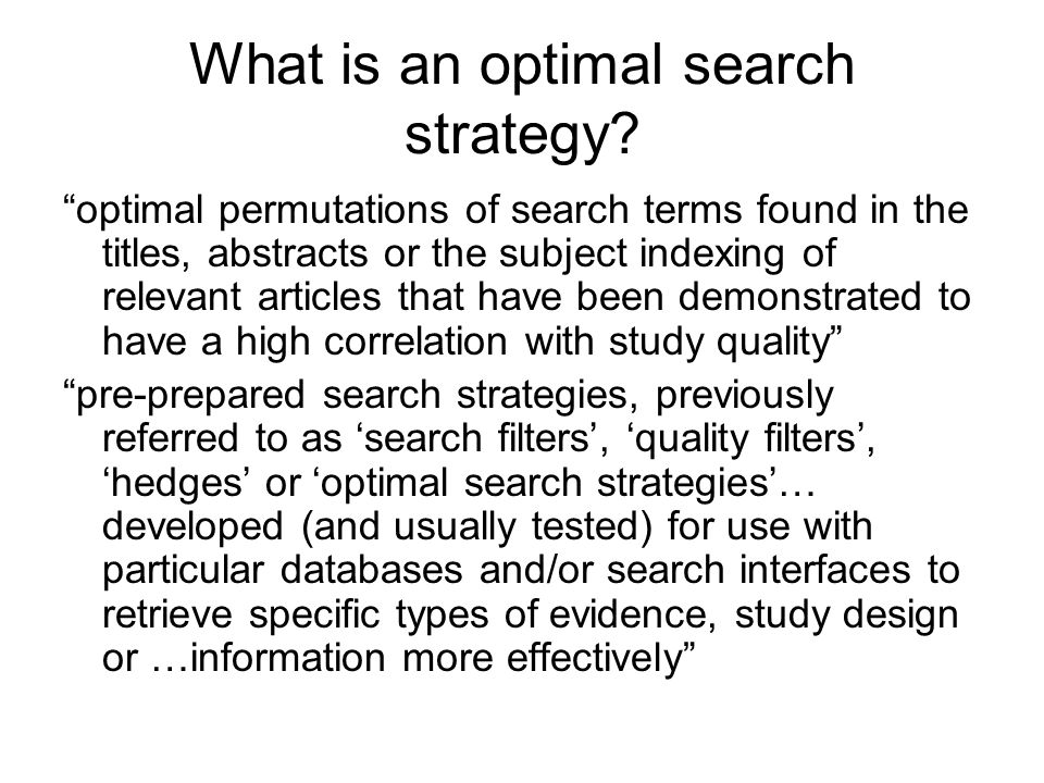 What is an optimal search strategy.