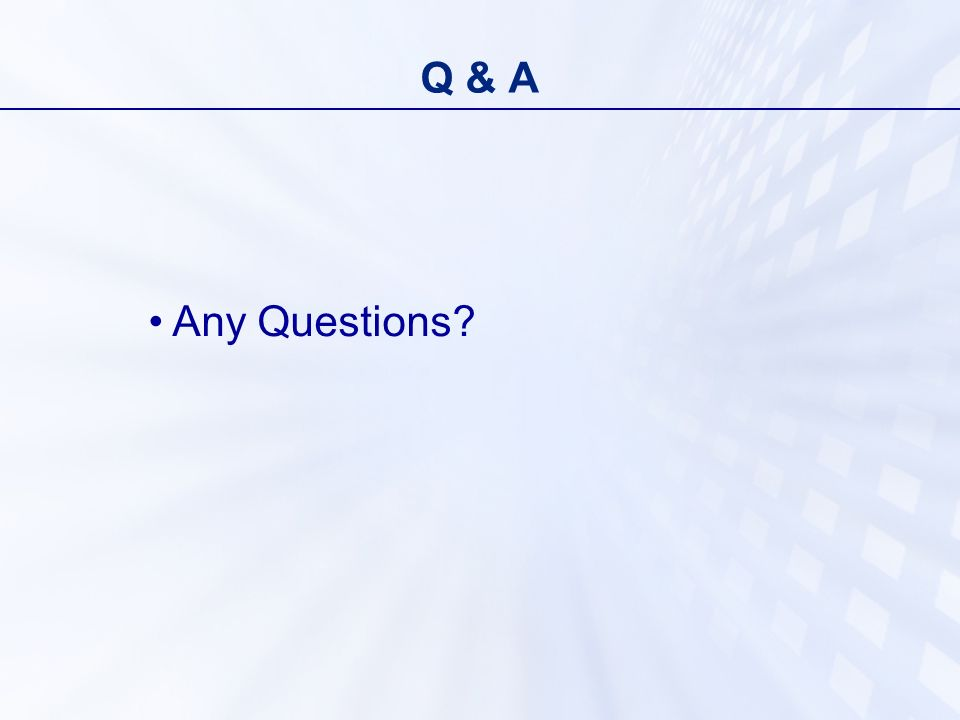 Q & A Any Questions?