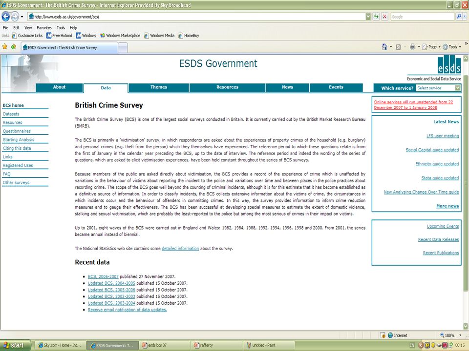 External resources and links at dataset level National Statistics BCS page British Market Research Bureau (BMRB) BCS pageBritish Market Research Bureau (BMRB) BCS page Home Office (HO) BCS pages Crime in England 2005/6 online report (HO web site)Crime in England 2005/6 online report Crime Statistics for England and WalesCrime Statistics for England and Wales Social Trends Question Bank Scottish Crime Survey