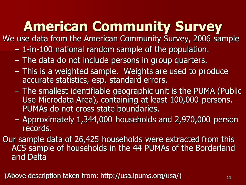 11 American Community Survey We use data from the American Community Survey, 2006 sample –1-in-100 national random sample of the population.