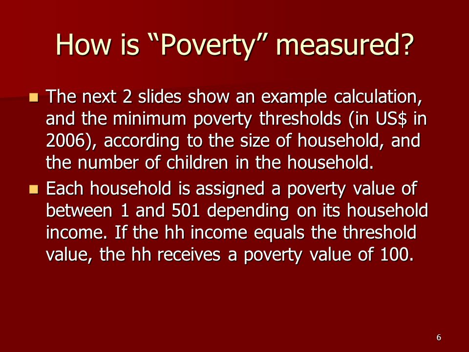 6 How is Poverty measured.