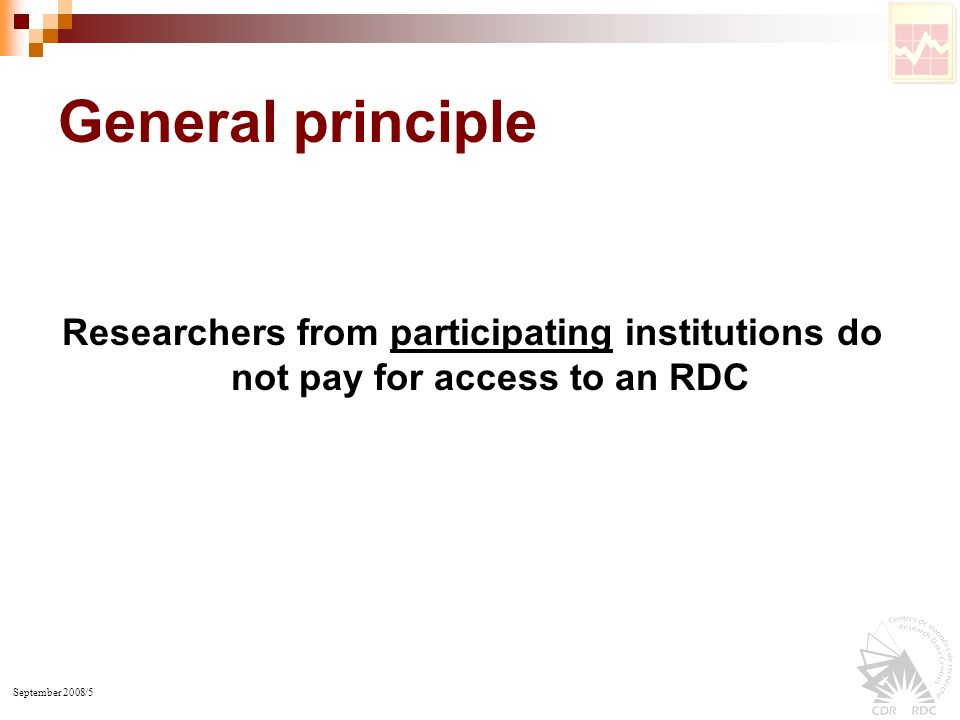 September 2008/5 General principle Researchers from participating institutions do not pay for access to an RDC