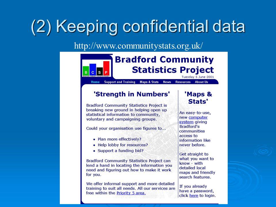 http://www.communitystats.org.uk/ (2) Keeping confidential data