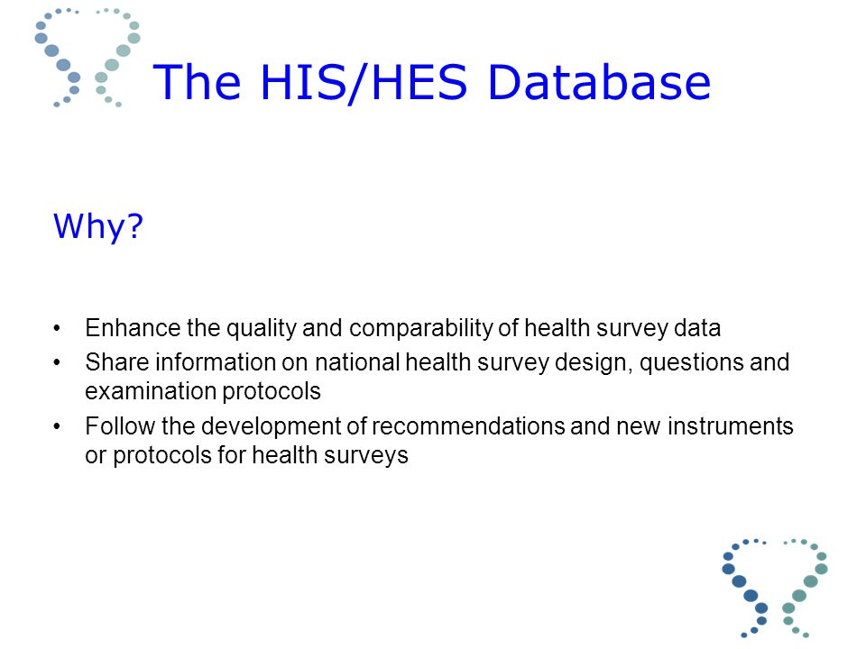 The HIS/HES Database Why.