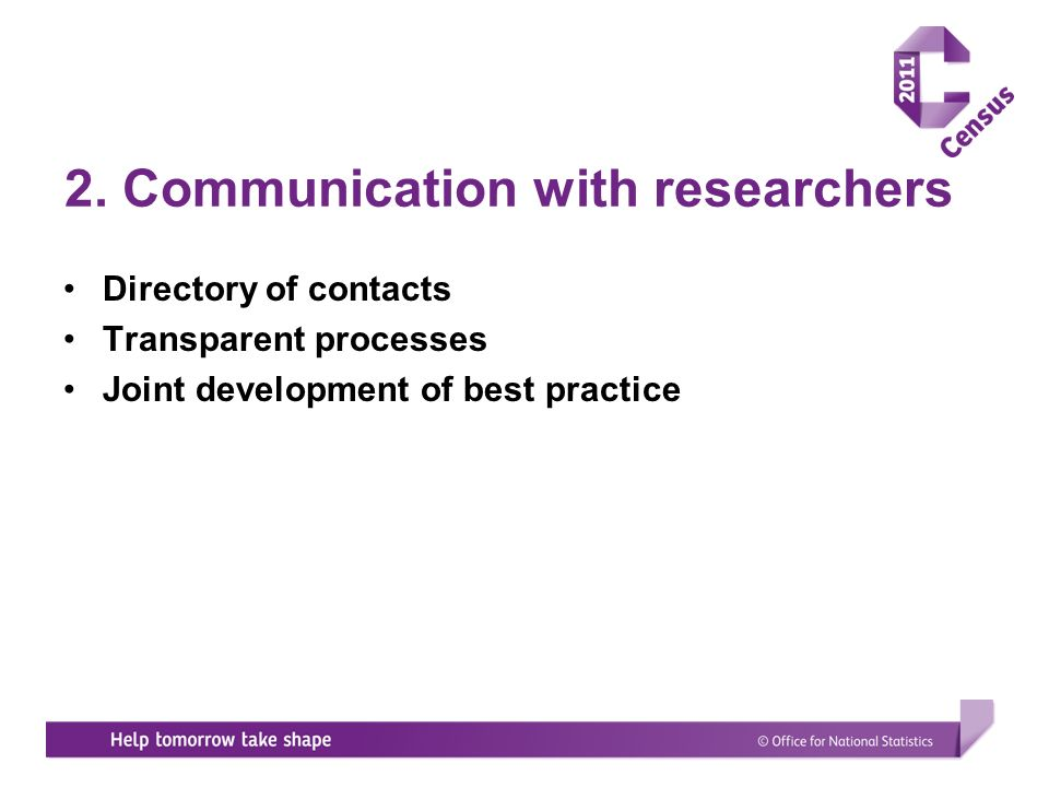 2. Communication with researchers Directory of contacts Transparent processes Joint development of best practice