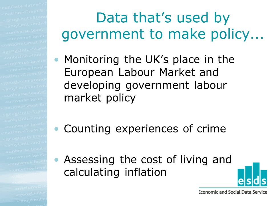 Data thats used by government to make policy...
