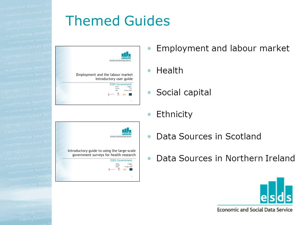 Themed Guides Employment and labour market Health Social capital Ethnicity Data Sources in Scotland Data Sources in Northern Ireland