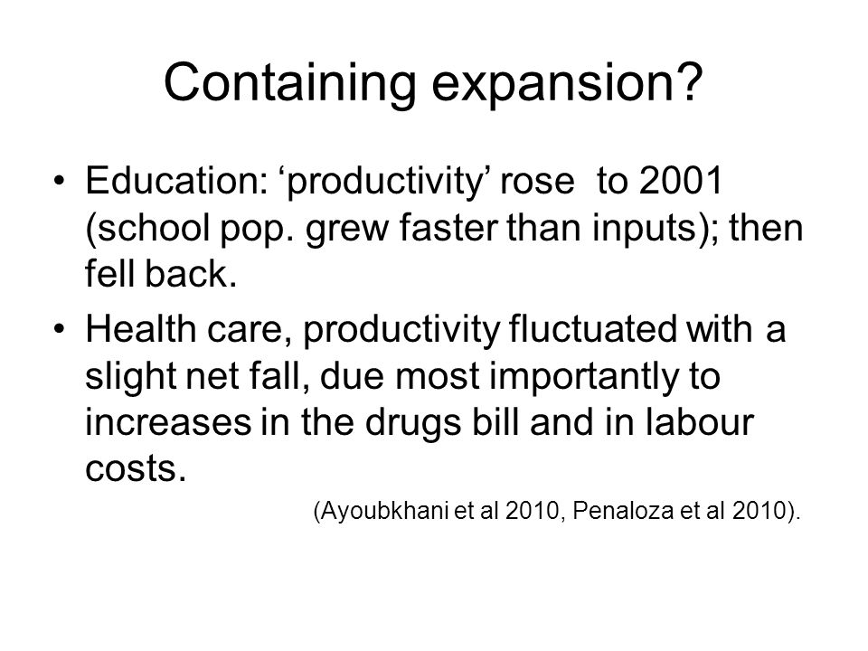 Containing expansion. Education: productivity rose to 2001 (school pop.
