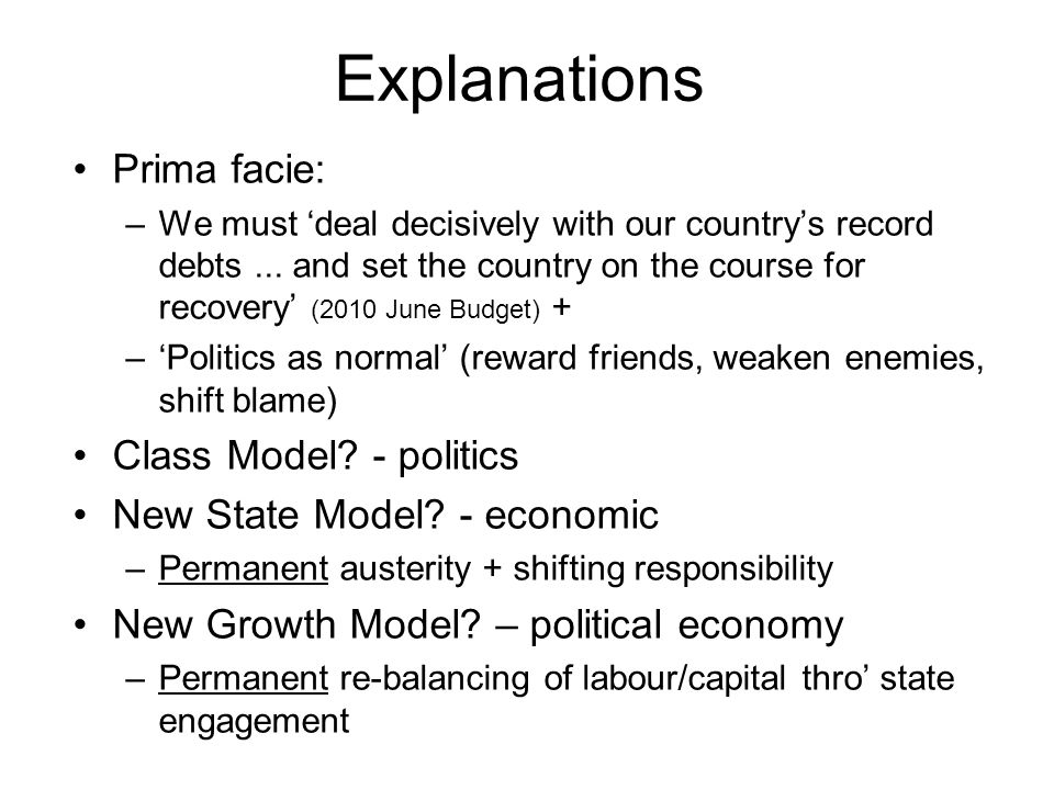 Explanations Prima facie: –We must deal decisively with our countrys record debts...