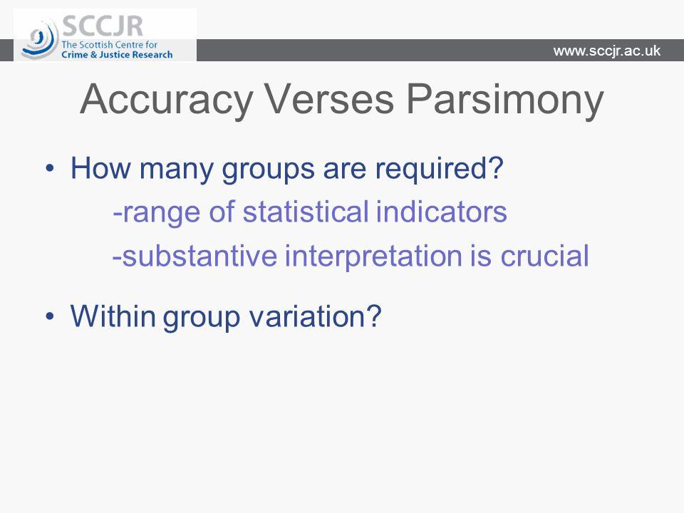 Accuracy Verses Parsimony How many groups are required.