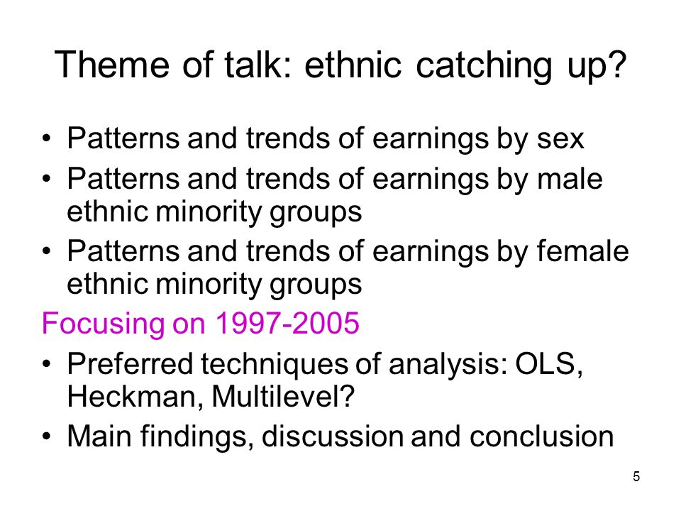 5 Theme of talk: ethnic catching up.