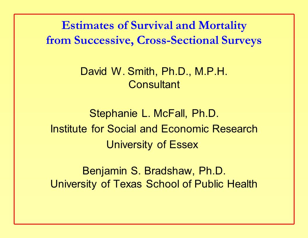 Estimates of Survival and Mortality from Successive, Cross-Sectional Surveys David W.