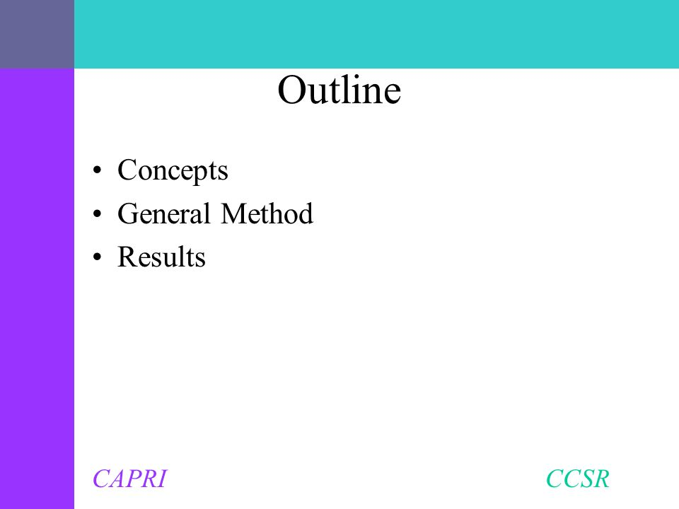 CAPRI CCSR Outline Concepts General Method Results