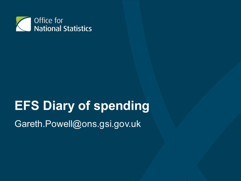EFS Diary of spending Gareth.Powell@ons.gsi.gov.uk