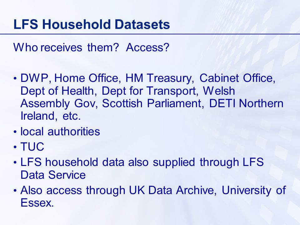 LFS Household Datasets Who receives them. Access.