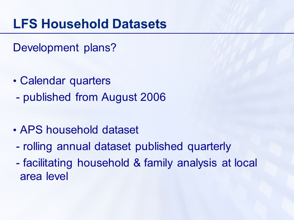 LFS Household Datasets Development plans.
