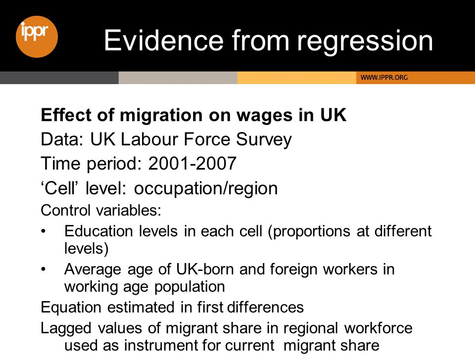 Evidence from regression Effect of migration on wages in UK Data: UK Labour Force Survey Time period: 2001-2007 Cell level: occupation/region Control