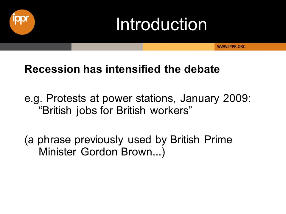 Introduction Recession has intensified the debate e.g.