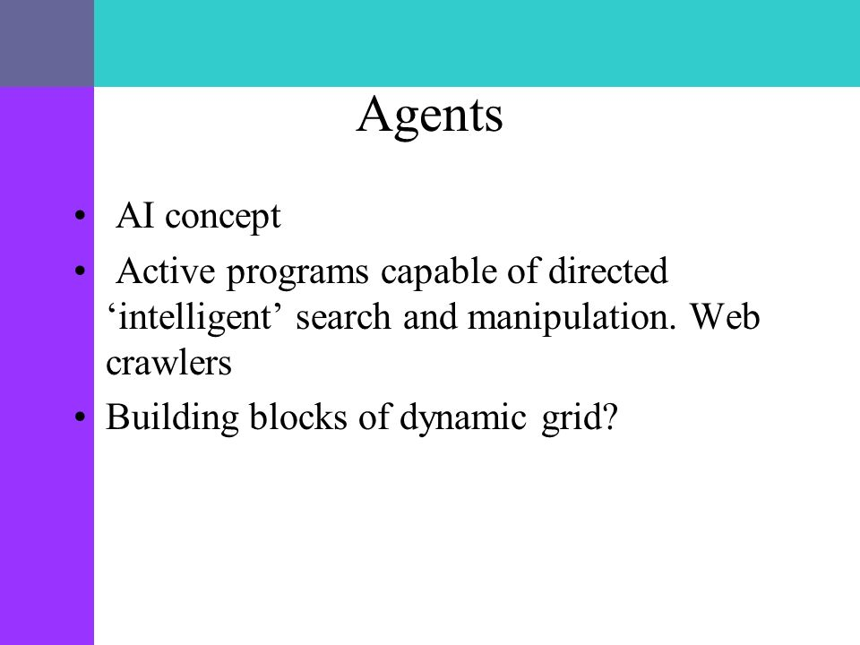Agents AI concept Active programs capable of directed intelligent search and manipulation.