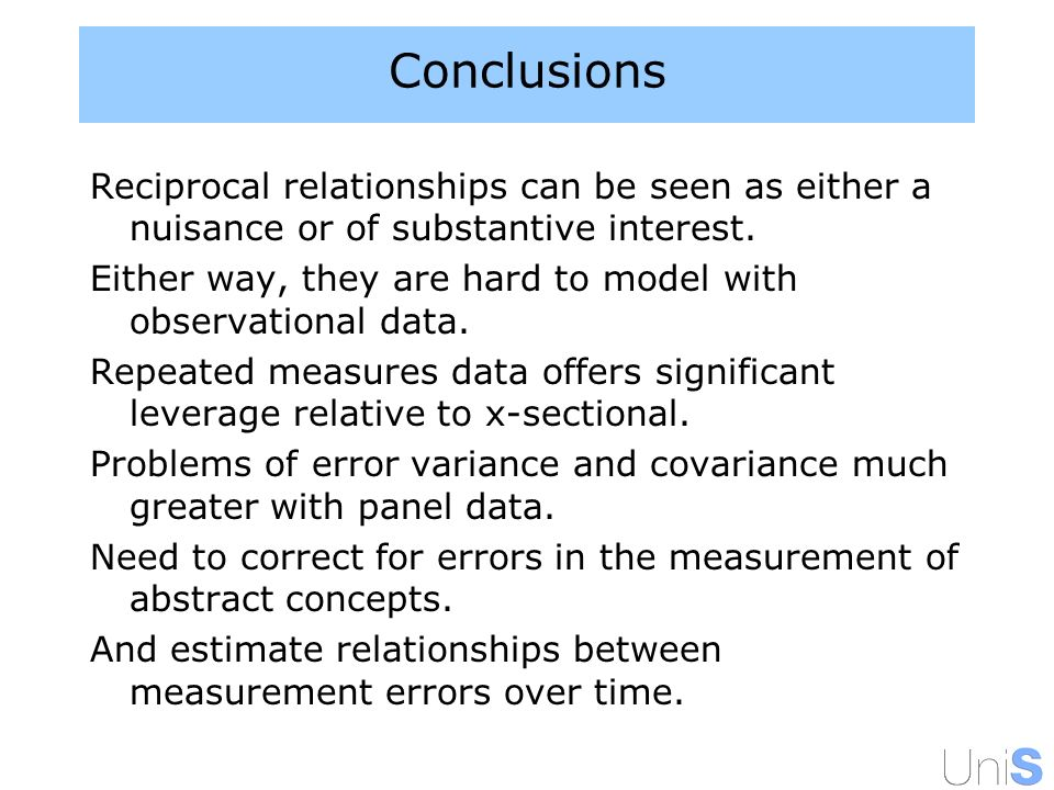 Conclusions Reciprocal relationships can be seen as either a nuisance or of substantive interest.
