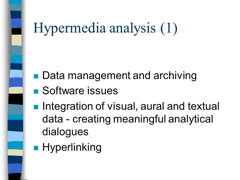 Hypermedia analysis (2) Three stages of analysis: 1.