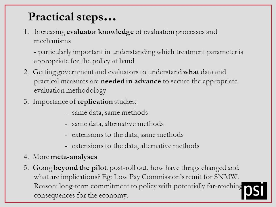 Practical steps... 1.Increasing evaluator knowledge of evaluation processes and mechanisms - particularly important in understanding which treatment p
