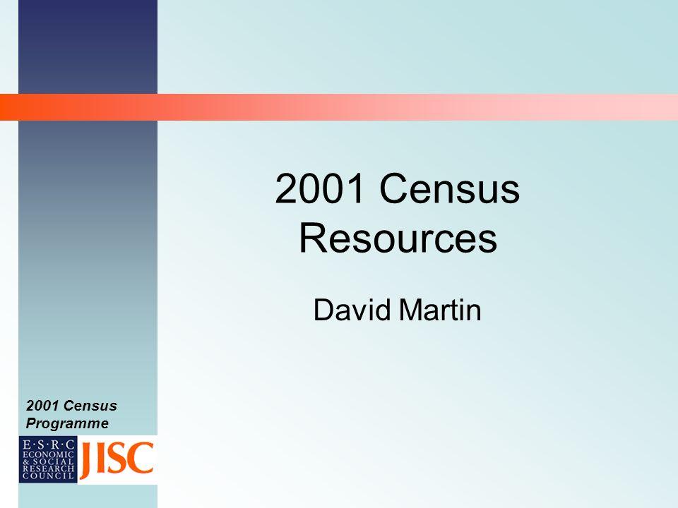 2001 Census Programme 2001 Census Resources David Martin