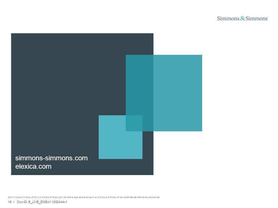 16 / Doc ID: B_LIVE_EMEA1:1262444v1 © Simmons & Simmons LLP 2013.