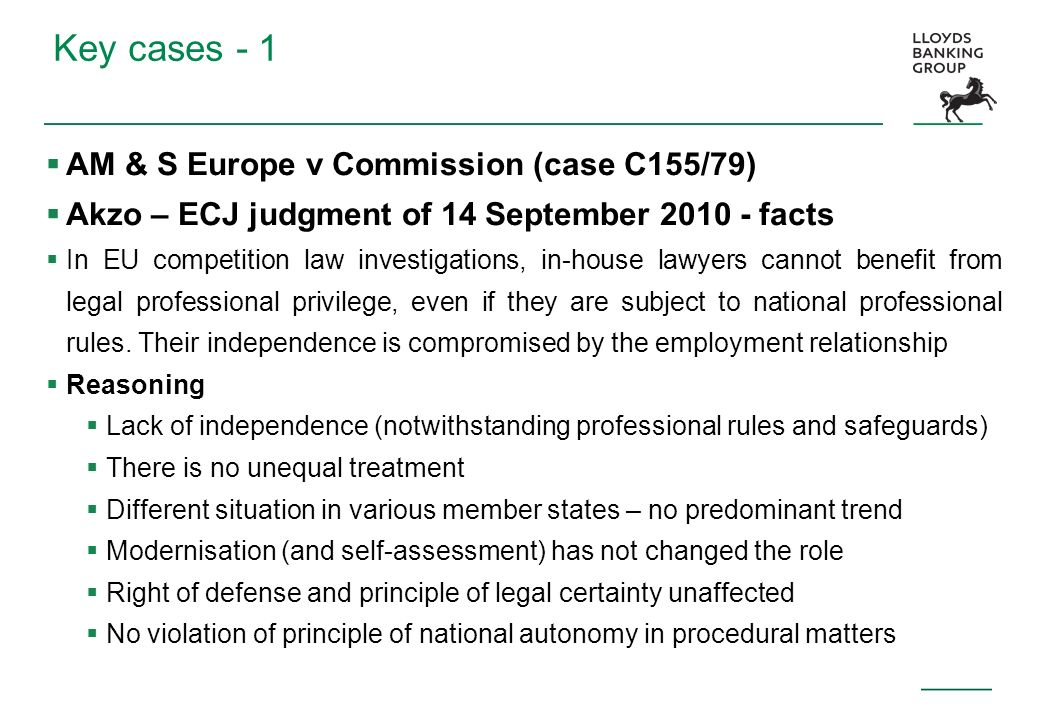 Key cases - 1 AM & S Europe v Commission (case C155/79) Akzo – ECJ judgment of 14 September 2010 - facts In EU competition law investigations, in-hous