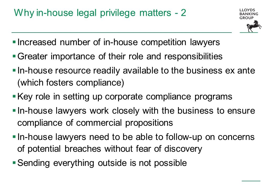 Why in-house legal privilege matters - 2 Increased number of in-house competition lawyers Greater importance of their role and responsibilities In-hou