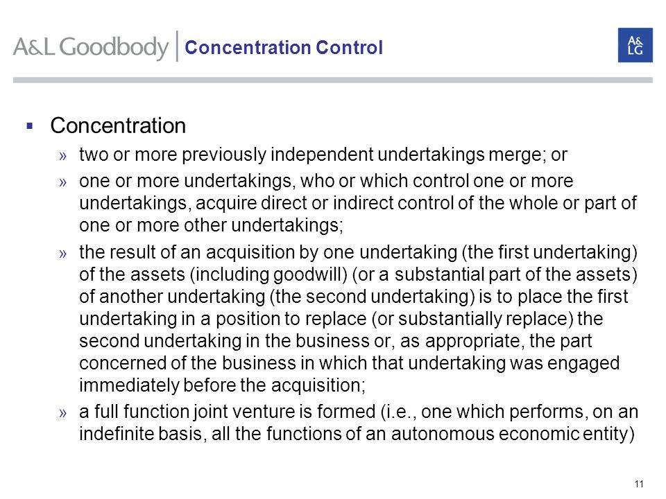 11 Concentration » two or more previously independent undertakings merge; or » one or more undertakings, who or which control one or more undertakings