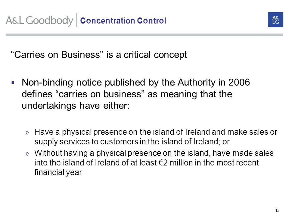 13 Carries on Business is a critical concept Non-binding notice published by the Authority in 2006 defines carries on business as meaning that the und