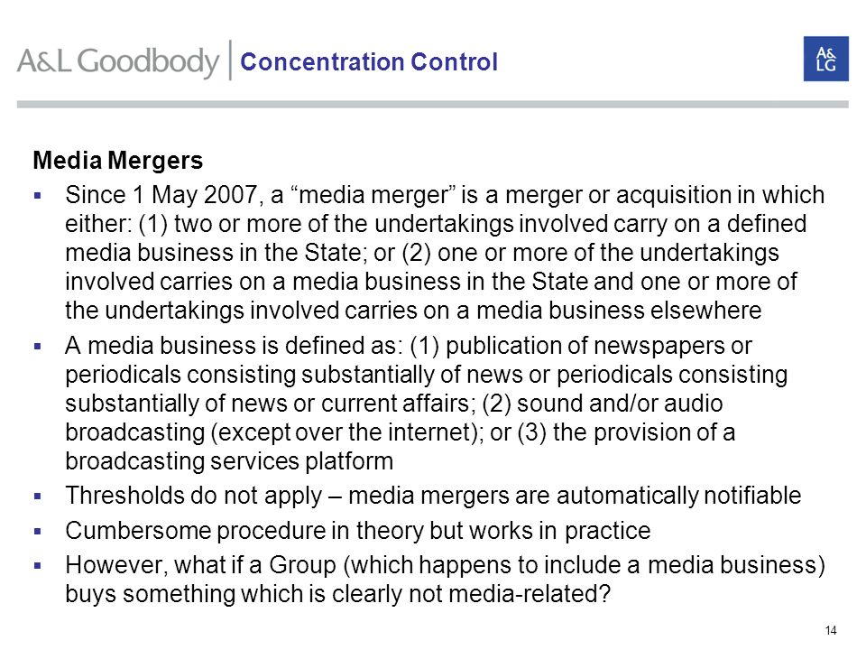 14 Media Mergers Since 1 May 2007, a media merger is a merger or acquisition in which either: (1) two or more of the undertakings involved carry on a