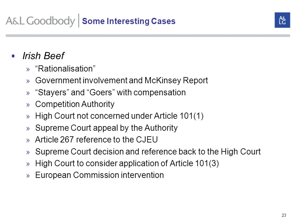 23 Irish Beef » Rationalisation » Government involvement and McKinsey Report » Stayers and Goers with compensation » Competition Authority » High Cour