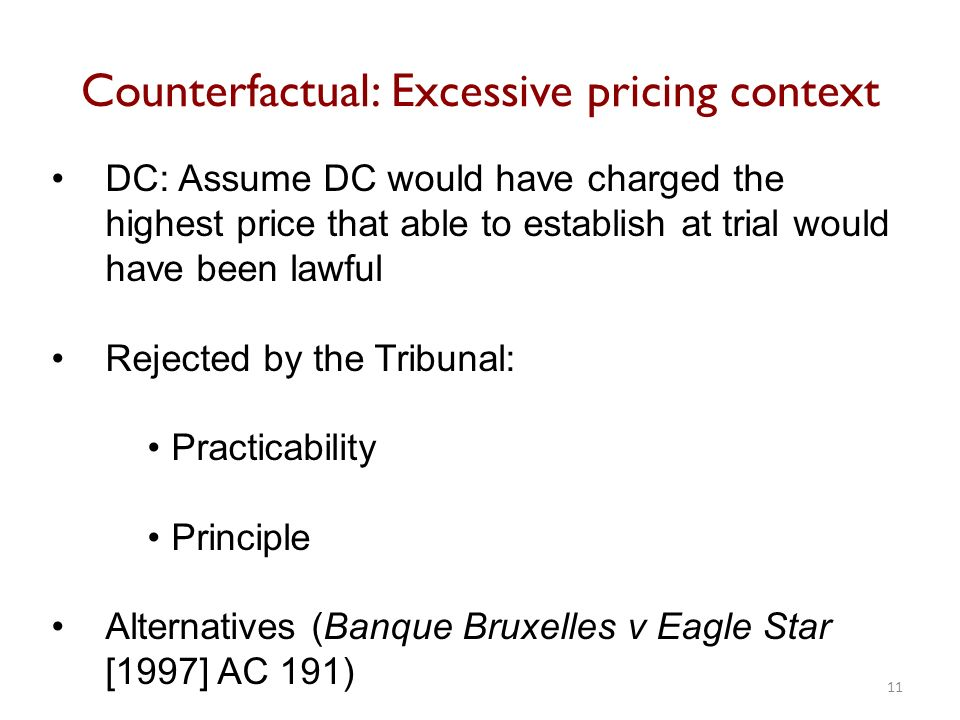 DC: Assume DC would have charged the highest price that able to establish at trial would have been lawful Rejected by the Tribunal: Practicability Pri