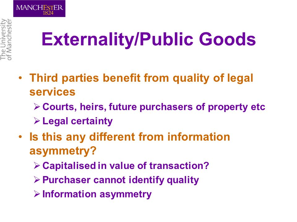 Conclusion Policy seems to be evolving in line with conceptual analysis Competitive regulation May lead to transformation of lawyering Customer service orientation Commodification/standardisation of some aspects of legal service Recognition of different roles of legal professionals in different markets