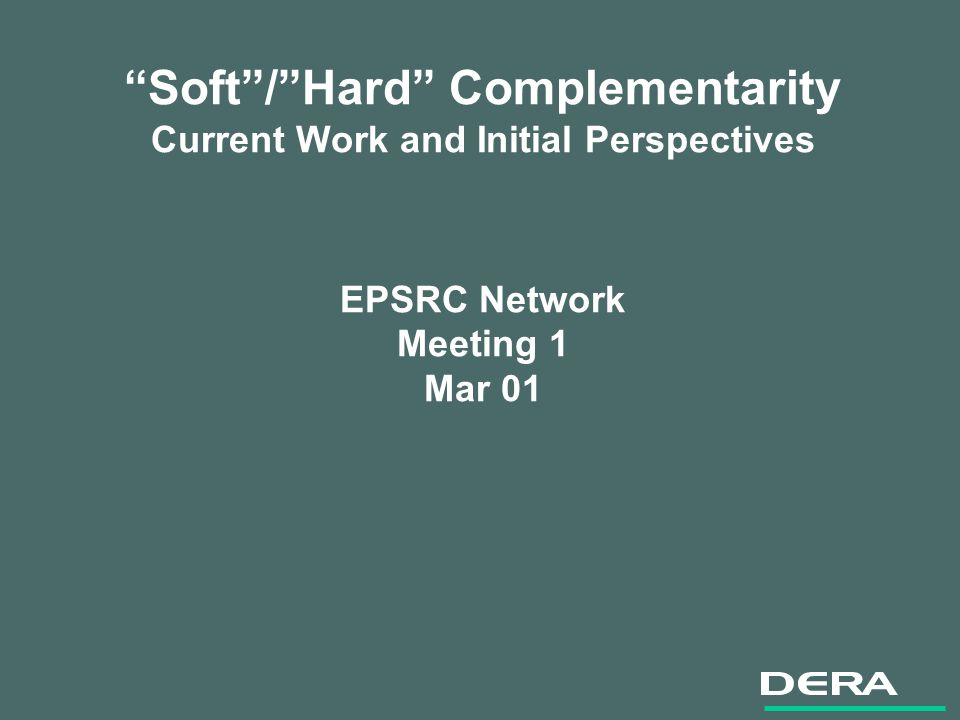 Soft/Hard Complementarity Current Work and Initial Perspectives EPSRC Network Meeting 1 Mar 01