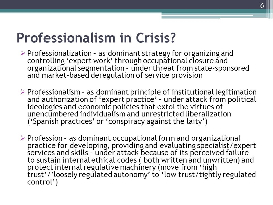 Professionalism in Crisis.