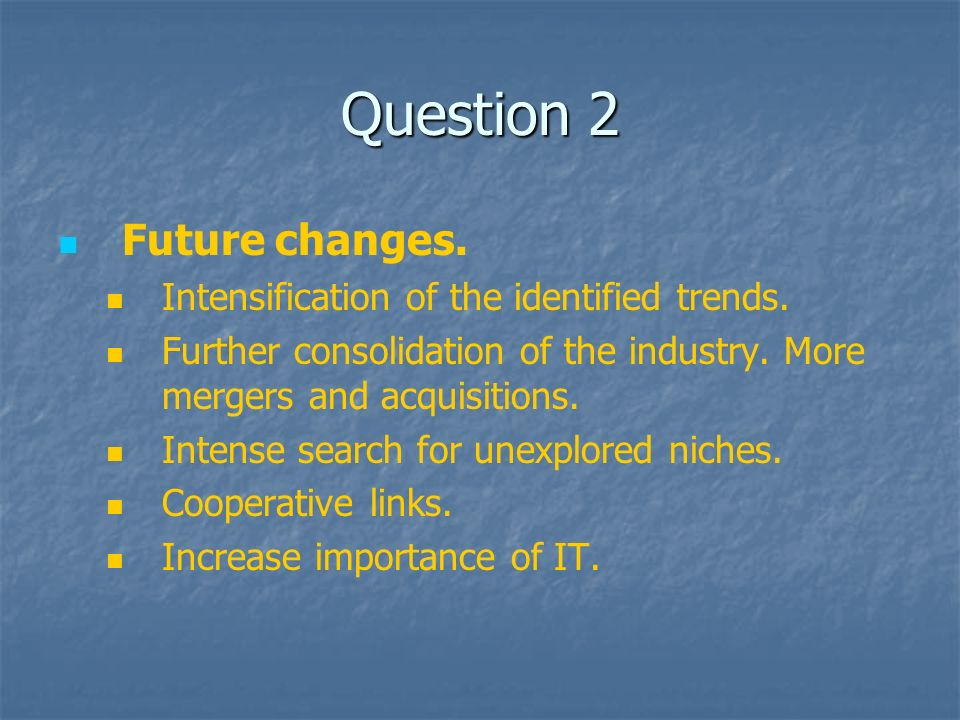 Question 2 Future changes. Intensification of the identified trends.