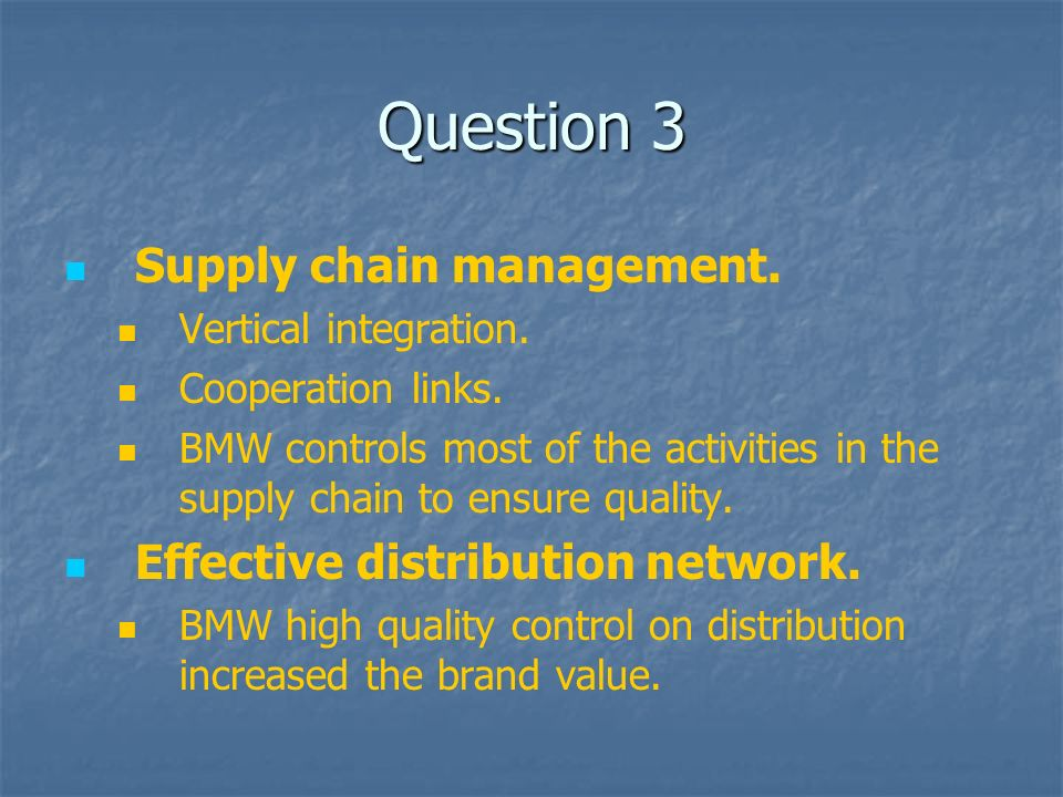 Question 3 Supply chain management. Vertical integration.