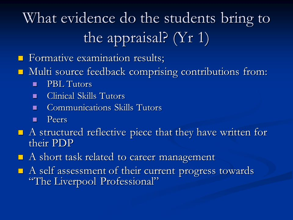 What evidence do the students bring to the appraisal? (Yr 1) Formative examination results; Formative examination results; Multi source feedback compr