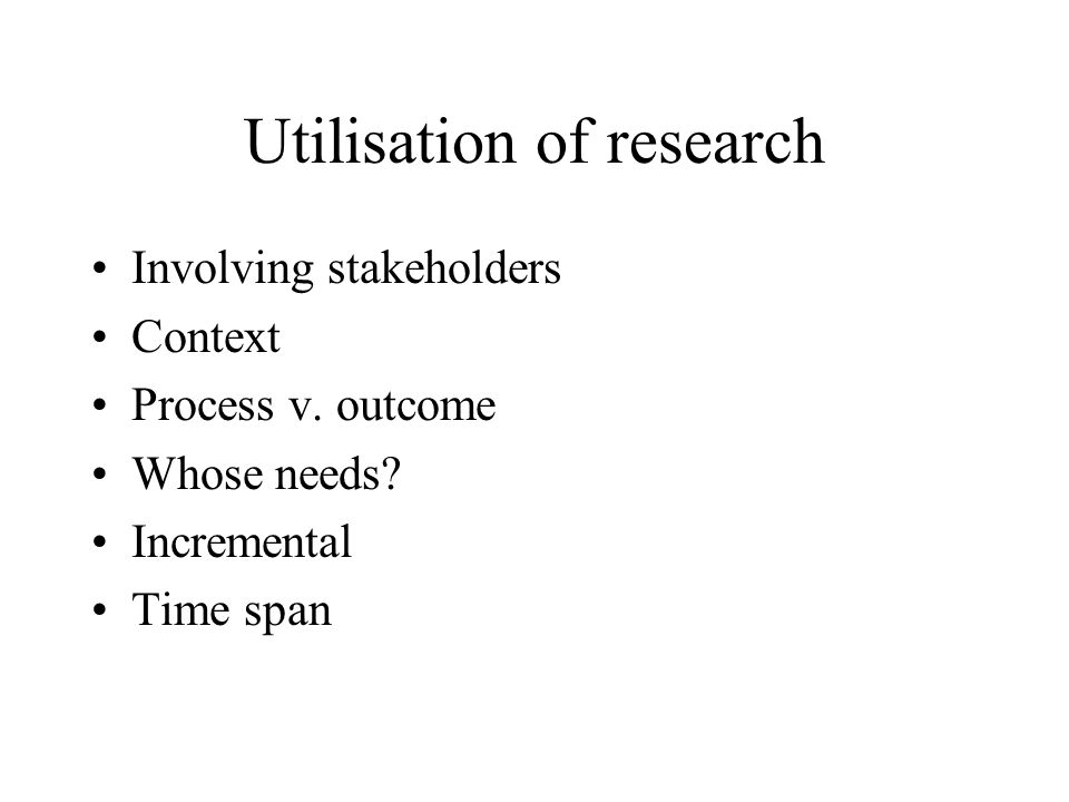 Utilisation of research Involving stakeholders Context Process v.