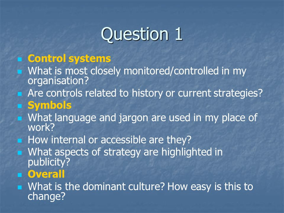 Question 1 Control systems What is most closely monitored/controlled in my organisation.
