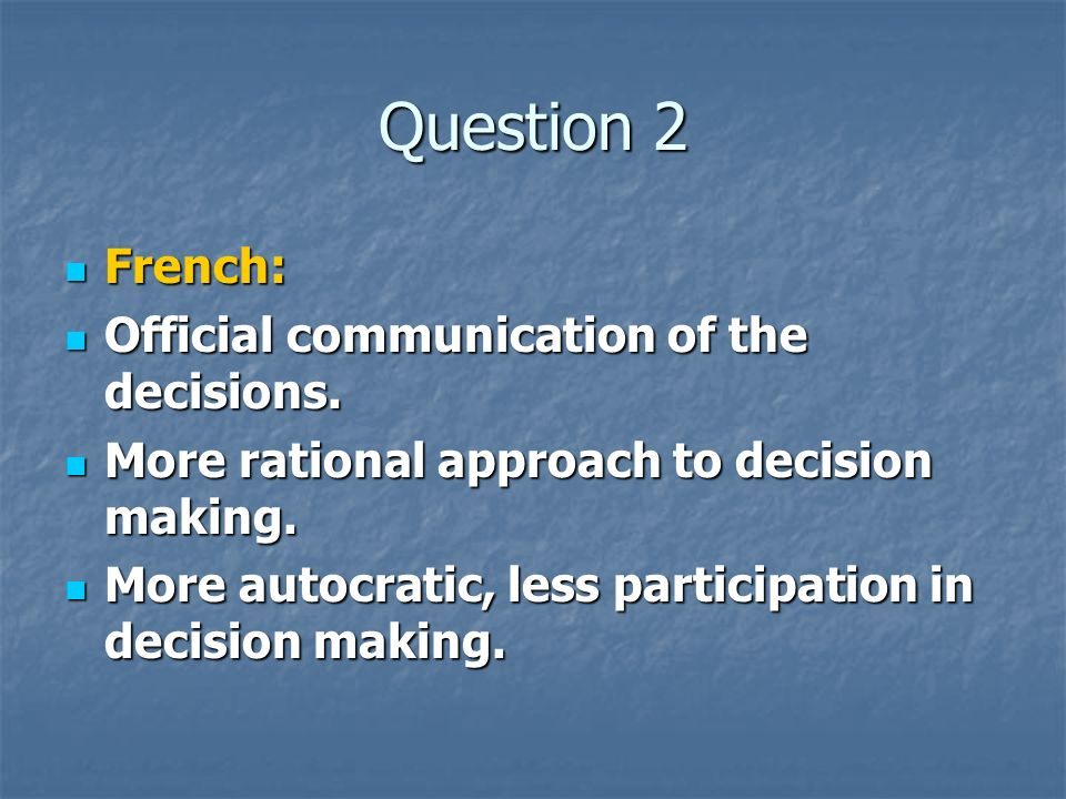 Question 2 French: French: Official communication of the decisions.