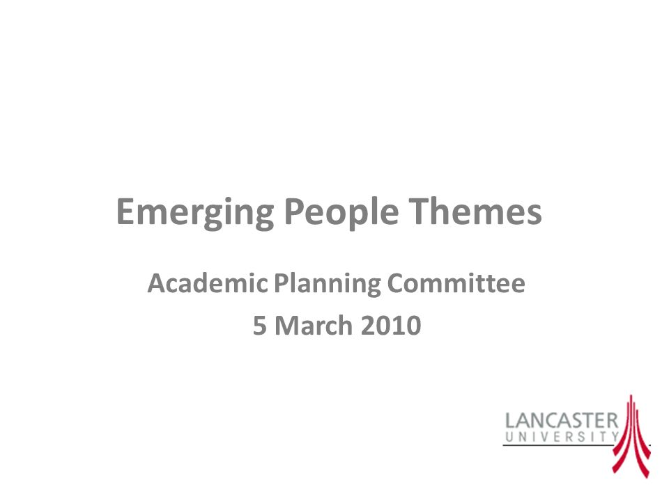 Emerging People Themes Academic Planning Committee 5 March 2010