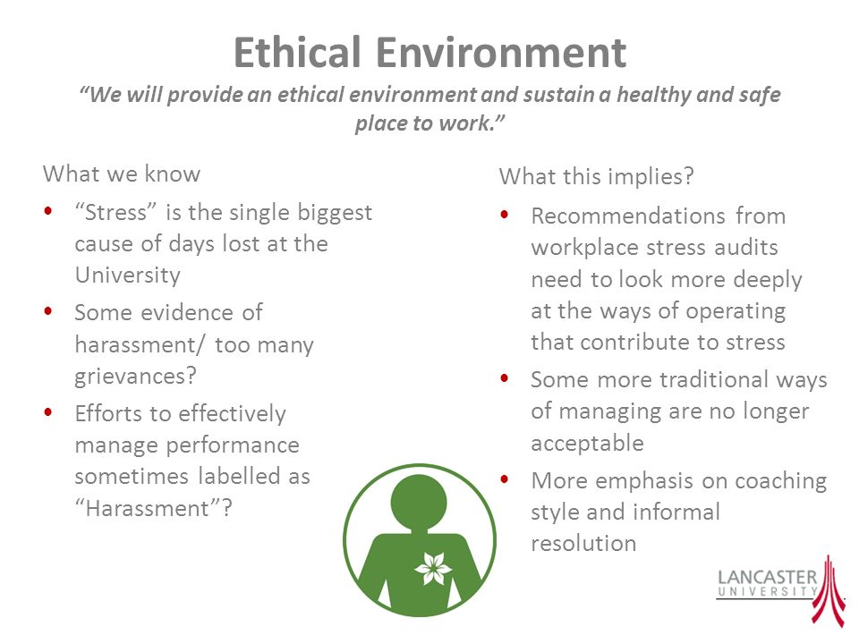 Ethical Environment We will provide an ethical environment and sustain a healthy and safe place to work.